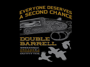everyone deserves a second chance: use a double barrell